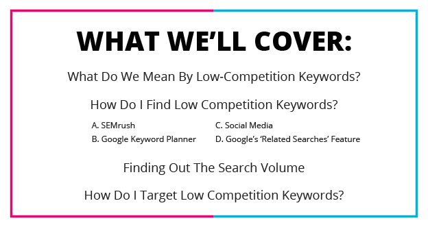 Low Competition Keywords - What We'll Cover