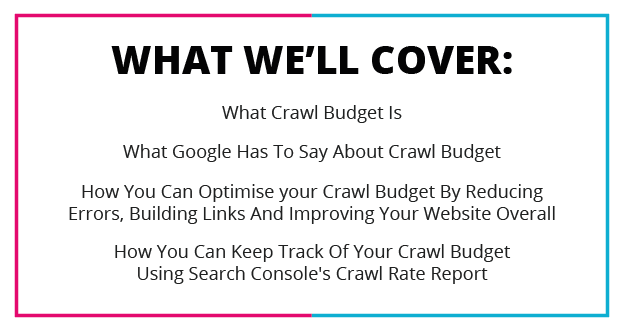 What We'll cover Crawl Budget