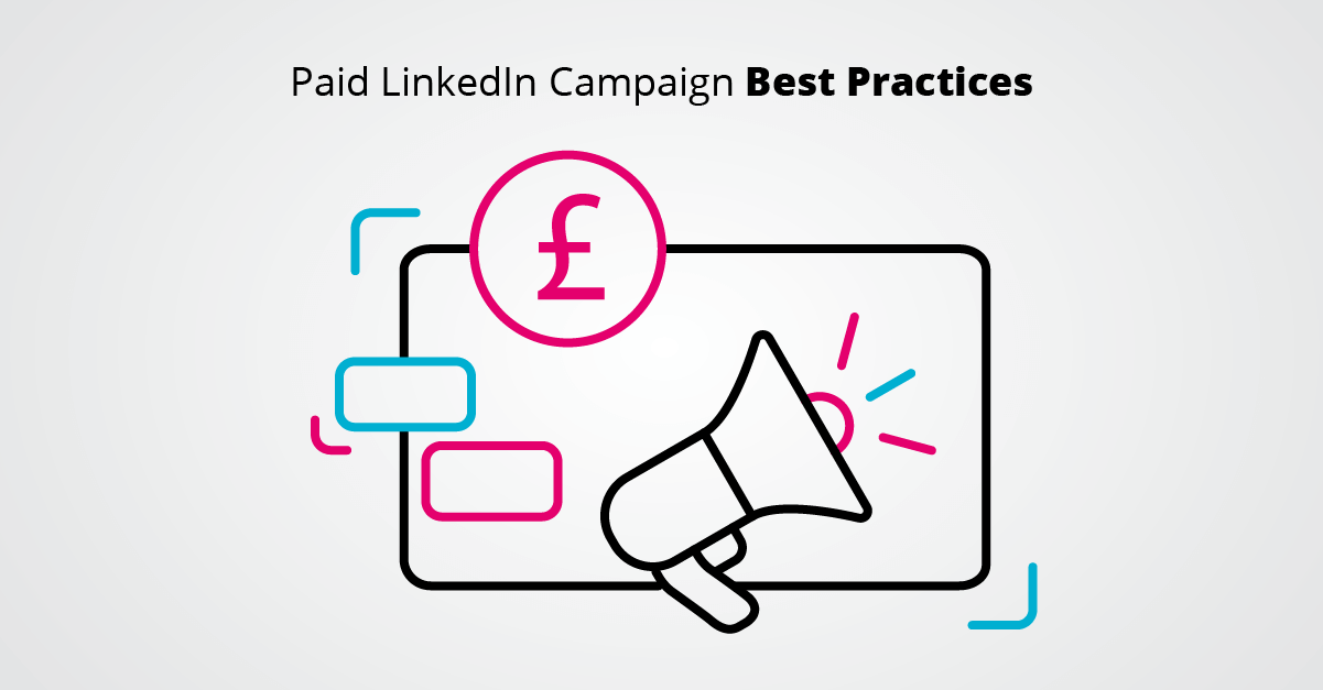 Paid LinkedIn Campaign Best Practices