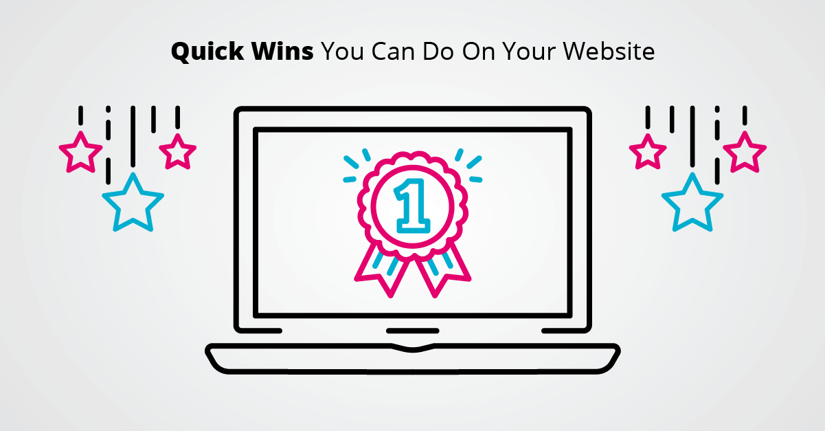 Quick Wins You Can Do On Your Website