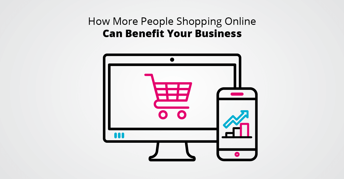 How more people shopping online can benefit your business