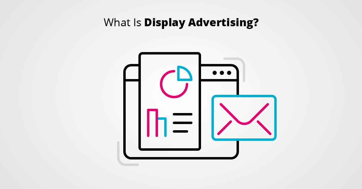 What Is Display Advertising