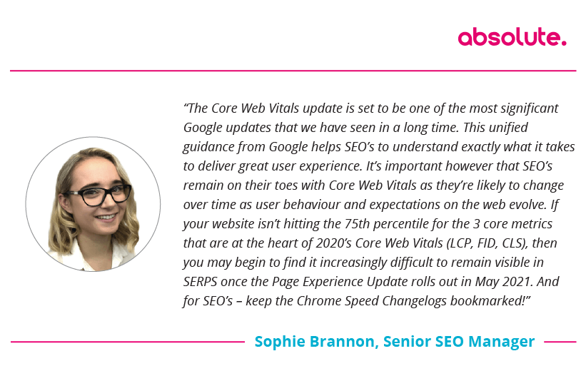"Sophie Brannon Senior SEO Manager quote on Core Web Vitals: ""The most significant Google updates that we have seen in a long time."""
