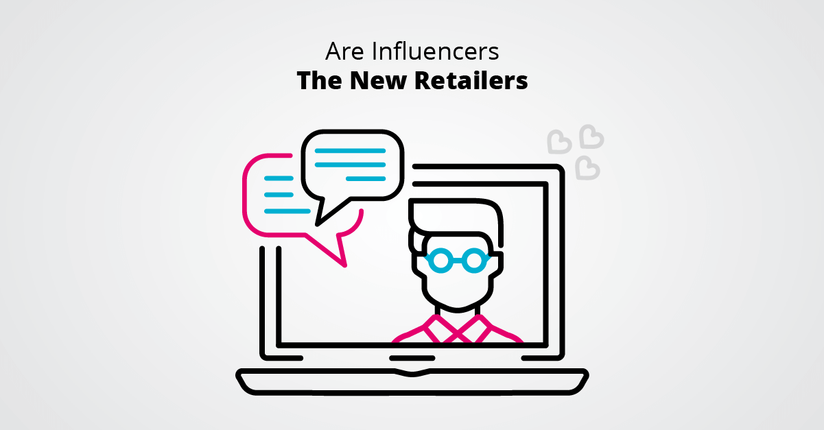 Are Influencers The New Retailers