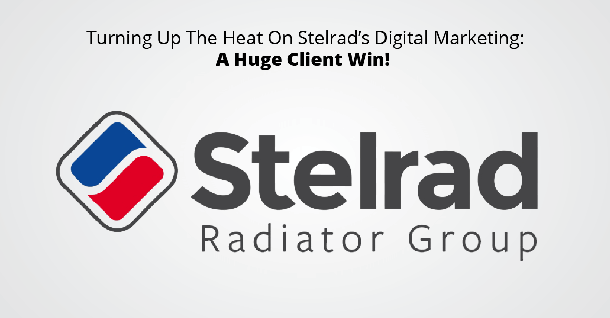Turning Up The Heat On Stelrad's Digital Marketing - A Huge Client Win