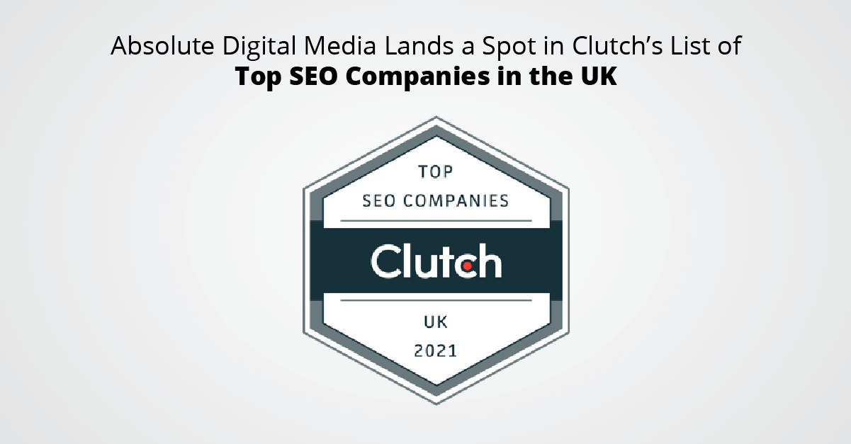 Absolute Digital Media Lands a Spot in Clutch's List of Top SEO Companies in the UK