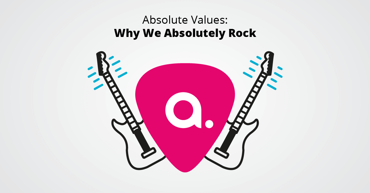 Absolute Values - Why We Absolutely Rock