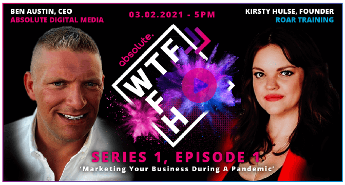 WTF WFH: Marketing Your Business During A Pandemic with Ben Austin and Kirsty Hulse