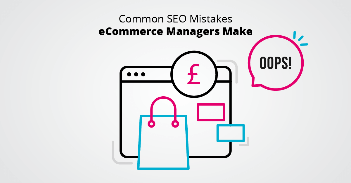 Common SEO Mistakes eCommerce Managers Make