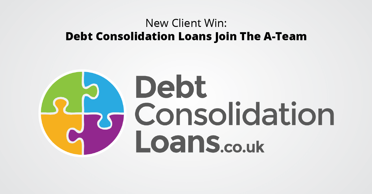 New Client Win - Debt Consolidation Loans Join The A-Team