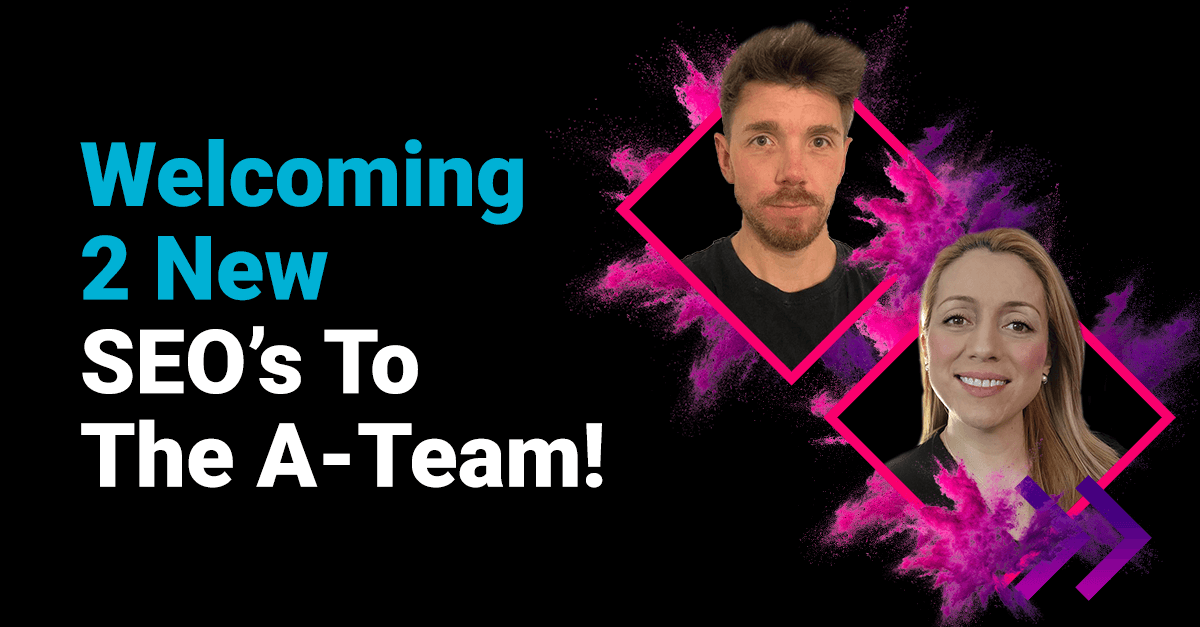 Welcoming 2 new SEO's to the A team